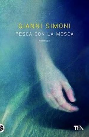 Pesca con la mosca - Gianni Simoni