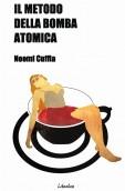 il-metodo-della-bomba-atomica-di-noemi-cuffia