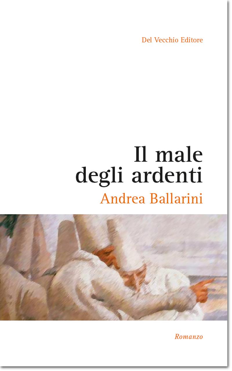 Andrea Ballarini, Il male degli ardenti