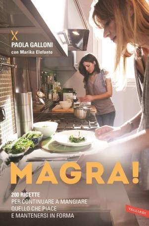 Magra-200-ricette-per-continuare-a-mangiare-quello-che-piace-e-mantenersi-in-forma_