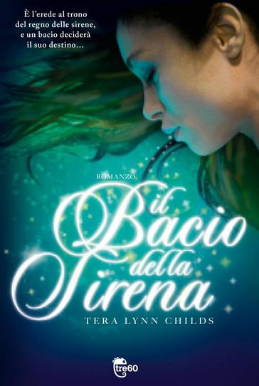 Il bacio della sirena tera lynn childs gli amanti dei for Libri consigliati per ragazzi di 16 anni