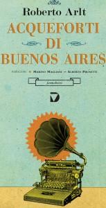 9788861101098Roberto Arlt, Acqueforti di Buenos Aires