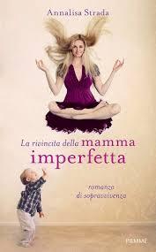 la rivincita della mamma imperfetta