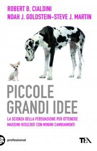 Cialdini-Goldstein-Martin_Piccole grandi idee