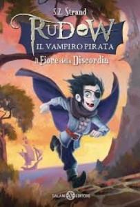 Rudow il vampiro pirata - Il fiore della discordia