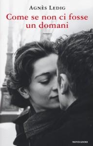 Come se non ci fosse un domani - Agnès Ledig