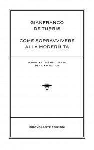 Gianfranco De Turris_Come sopravvivere alla modernità
