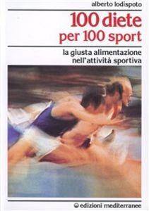 100 diete per 100 sport - Alberto Lodispoto