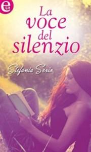La voce del silenzio - Stefania Serio