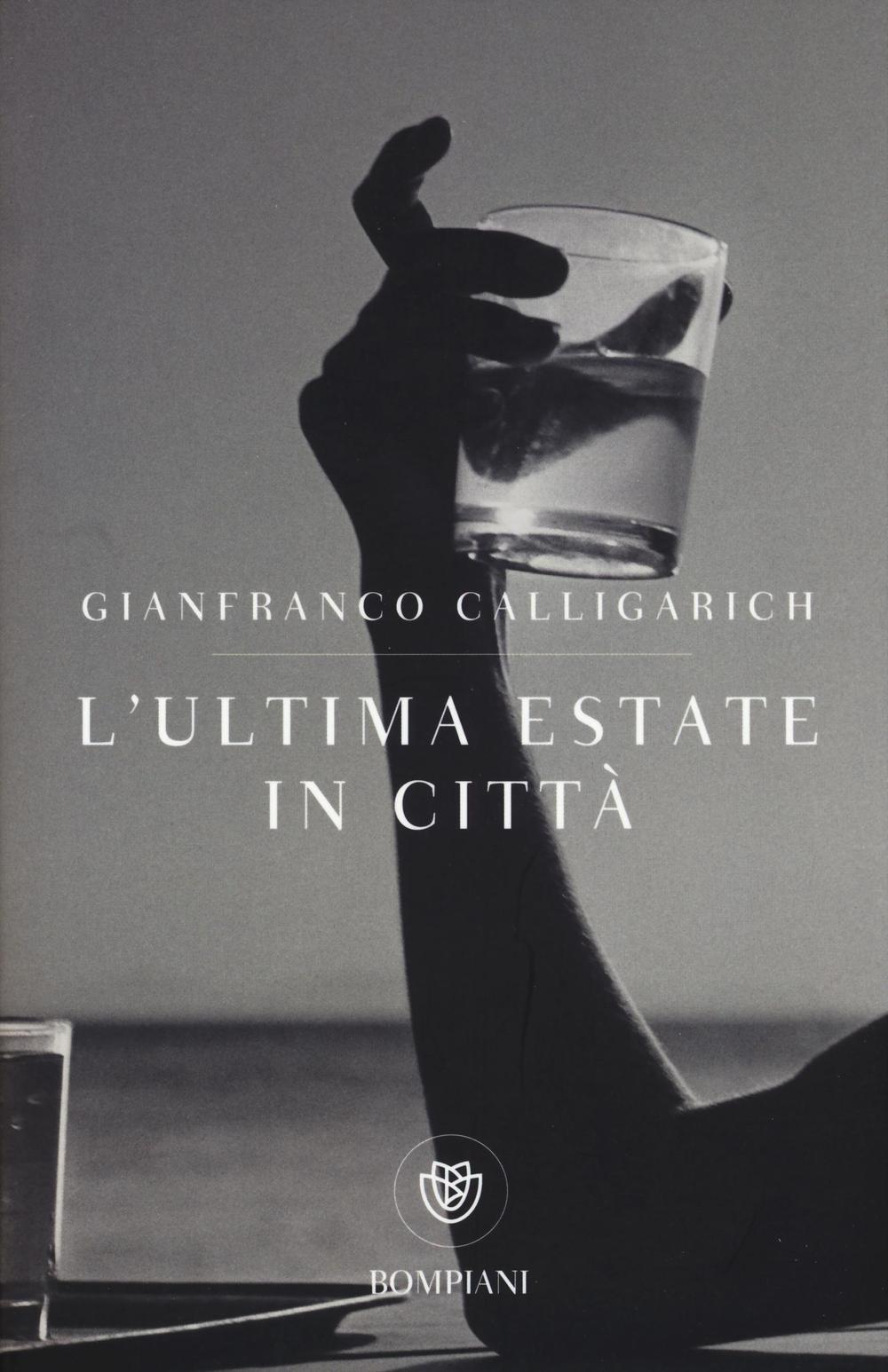 L'ultima estate in città – Gianfranco Calligarich | Gli Amanti dei Libri