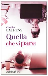 Quella che vi pare - Camille Laurens