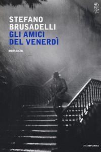 Gli amici del venerdì - Stefano Brusadelli