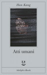 Han Kang - Atti Umani