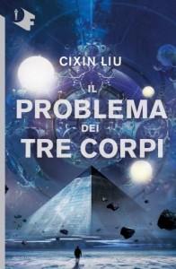 Il problema dei tre corpi - Liu Cixin