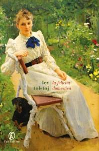 La Felicità domestica - Lev Tolstoij