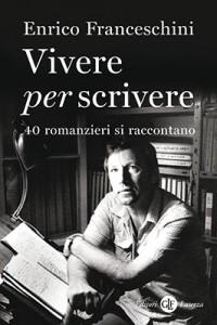 Vivere per scrivere - Enrico Franceschini