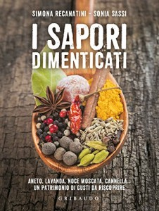 I sapori dimenticati, di Simona Recanatini e Sonia Sassi