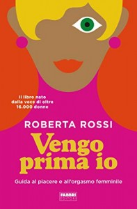 Vengo prima io, di Roberta Rossi