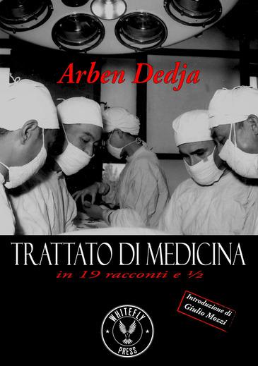 Trattato di medicina in 19 racconti e ½ – Arben Dedja | Gli Amanti dei Libri
